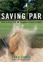 Saving Par - Todd Sones