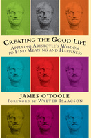 Creating the Good Life - James O'Toole
