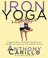 Iron Yoga - Anthony Carillo, Eric Neuhaus
