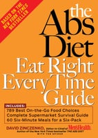 The Abs Diet Eat Right Every Time Guide - David Zinczenko, Ted Spiker