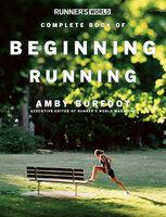 Runner's World Complete Book of Beginning Running - Amby Burfoot
