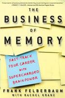 The Business of Memory - Frank Felberbaum