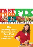 Fast Food Fix - Devin Alexander
