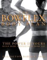 The Bowflex Body Plan - Ellington Darden