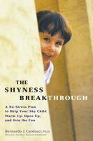 The Shyness Breakthrough - Bernardo Carducci