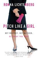 Pitch Like a Girl - Ronna Lichtenberg