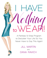 I Have Nothing to Wear! - Dana Ravich, Jill Martin