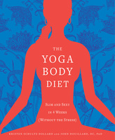The Yoga Body Diet - Kristen Schultz-Dollard, John Douillard
