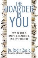 The Hoarder in You - Robin Zasio