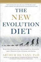 The New Evolution Diet - Arthur Vany