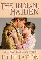 The Indian Maiden - Edith Layton
