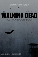 The Walking Dead Ultimate Quiz Book - Seasons One to Six - Jack Goldstein