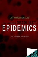 The World's Deadliest Epidemics - 101 Amazing Facts - Jack Goldstein