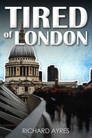 Tired of London - Richard Ayres