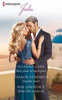 Med plads til kærlighed / Smukke juvel / Under den varme sol - Sharon Kendrick,Kim Lawrence,Susanna Carr