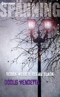 Dödlig vendetta - Debra Webb,Regan Black