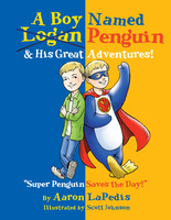 A Boy Named Penguin & His Great Adventures - Aaron LaPedis,Logan LaPedis