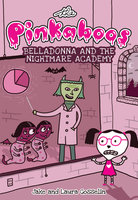 The Pinkaboos: Belladonna and the Nightmare Academy - Jake Gosselin, Laura Gosselin