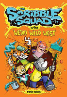 The Scribble Squad in the Weird Wild West - Donald Scribe Ross