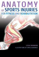 Anatomy of Sports Injuries - Leigh Brandon