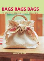 Bags Bags Bags - Dorothy Wood