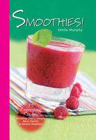 Smoothies! - Stella Murphy