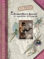 Brian and Wendy Froud's The Pressed Fairy Journal of Madeline Cottington - Wendy Froud