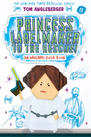 Princess Labelmaker to the Rescue! (Origami Yoda #5) - Tom Angleberger
