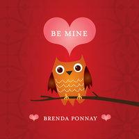 Be Mine - Brenda Ponnay