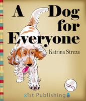 A Dog for Everyone - Katrina Streza