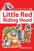 Little Red Riding Hood - Calee M. Lee