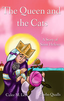 The Queen and the Cats - Calee M. Lee