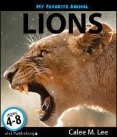 My Favorite Animal: Lions - Calee M. Lee