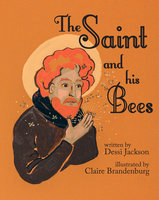 The Saint and His Bees - Dessi Jackson