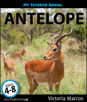 My Favorite Animal: Antelope - Victoria Marcos