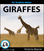 My Favorite Animal: Giraffes - Victoria Marcos