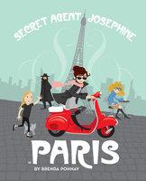Secret Agent Josephine in Paris - Brenda Ponnay