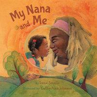 My Nana and Me - Irene Smalls