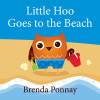 Little Hoo Goes to the Beach - Brenda Ponnay