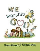We Worship God - Nancy Streza