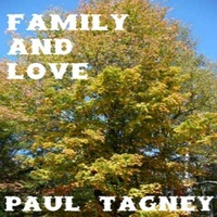 Family and Love - Paul Tagney