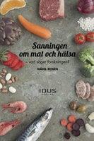Sanningen om mat och hälsa - Måns Rosén