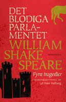 Det blodiga parlamentet - Fyra tragedier - William Shakespeare