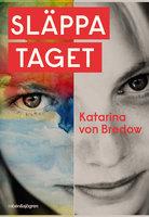 Släppa taget - Katarina von Bredow