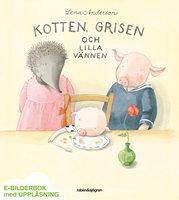 Kotten, Grisen och lilla vännen - Lena Anderson