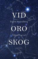 Vid oro skog - Dikter i urval - Ingela Strandberg