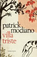 Villa Triste - Patrick Modiano