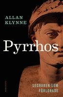 Pyrrhos - segraren som förlorade - Allan Klynne