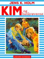 Kim og bankrøverne - Jens K. Holm