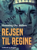 Rejsen til Regine - Flemming Chr. Nielsen